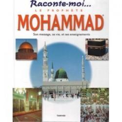 Raconte moi le prophète Mohammad