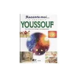 Raconte moi le prophète Youssouf
