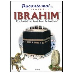 Raconte moi le prophète ibrahim