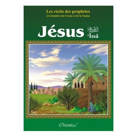 """Les récits des prophètes à la lumière du Coran et de la Sunna: Histoire de """"JESUS"""""""