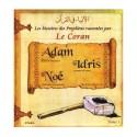 Histoires des Prophètes racontées par Le Coran: Tome 1