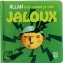 ALLAH sait quand je suis en JALOUX