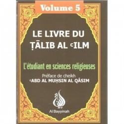 Le livre du Talib Al 'ilm (volume 5)