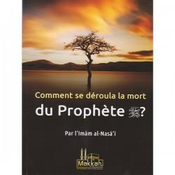 Comment se déroula la mort du prophète?