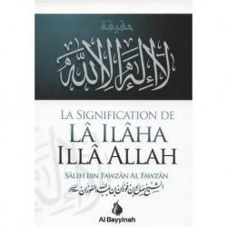 La Signification de LÂ ILÂHA ILLÂ ALLAH