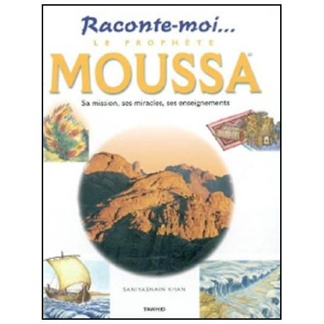 Raconte moi le prophète Moussa