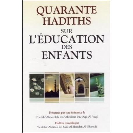40 hadiths sur l'education des enfants