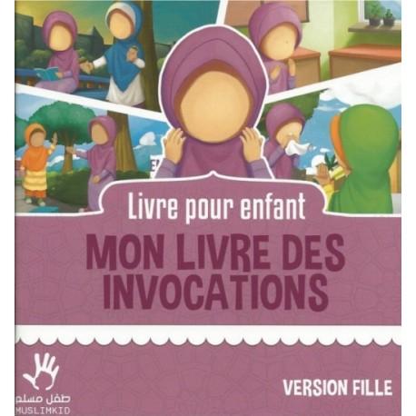 Livre Pour Enfant - MON LIVRE DES INVOCATIONS - Version Fille