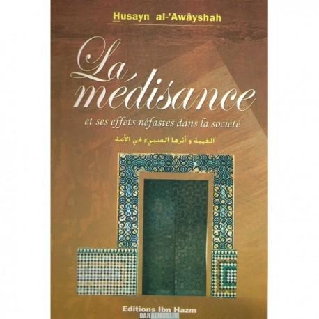 La médisance et ses effets néfastes,Cheikh Husayn Al-'Awaysha,