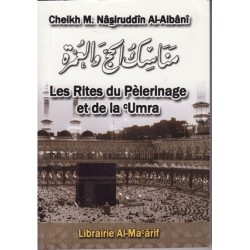 Les Rites du Pèlerinage et de la 'Umra