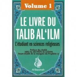 Le livre du Talib al 'ilm ( volume 1)