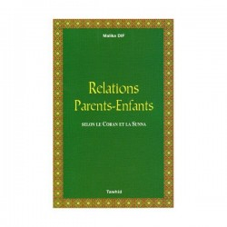 Relations Parents-Enfants selon e Coran et la Sunna
