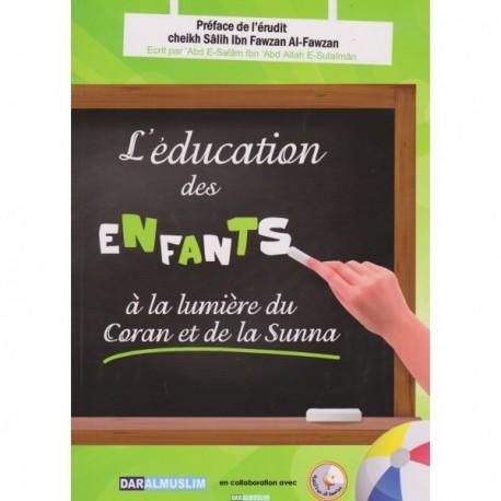 L'éducation des Enfants à la lumière du Coran et de la Sunna