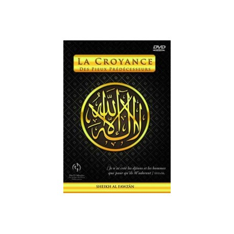 La Croyance Des Pieux Prédécesseurs (DVD)