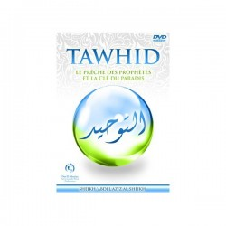 TAWHID : Le Prêche Des Prophètes Et La Clé Du Paradis (DVD)