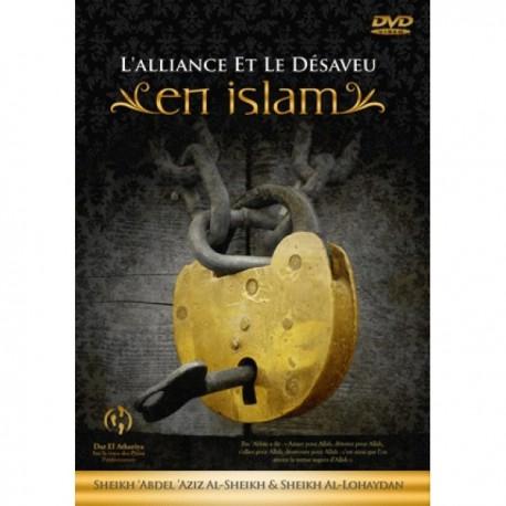 L'alliance Et Le Désaveu en Islam (DVD)