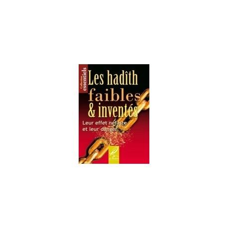 Les hadiths faibles & inventés: Leur effet néfaste et leur danger