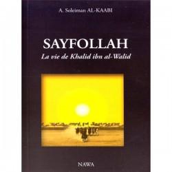 SAYFOLLAH - La vie de de Khalid Ibn al-Walid