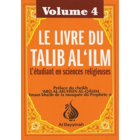 Le livre du Talib Al 'ilm (volume 4)