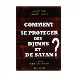 Comment Se Protéger Des Djinns Et De Satan?