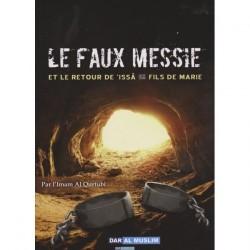 Le Faux Messie Et Le Retour De 'Issa Fils De Marie