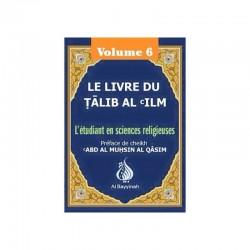 Le Livre du Talib Al 'ilm (volume 6)