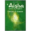 Aïsha épouse du prophète ou l'islam au féminin