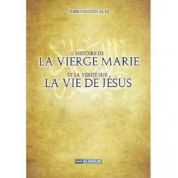 L'histoire de la Vierge Marie et de la vérité sur la vie de Jésus