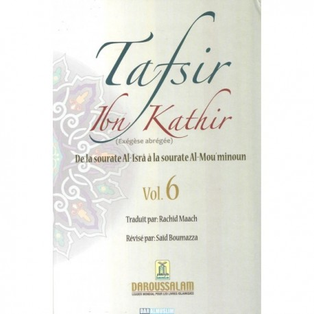 TAFSIR IBN KATHIR N° 6 (SOURATE AL-ISRÂ À LA SOURATE AL-MOU'MINOUNE)