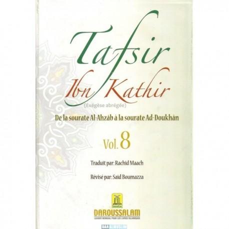 TAFSIR IBN KATHIR N° 8 DE LA SOURATE AL-AHZAB À LA SOURATE AD-DOUKHÂN