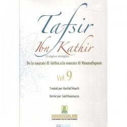 TAFSIR IBN KATHIR N° 9 DE LA SOURATE (SOURATE AL-JÂTHIA À LA SOURATE AL-MOUNÂFIQOUNE)